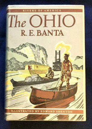 THE OHIO; By R. E. Banta / Illustrated by Edward Shenton. R. E. Banta