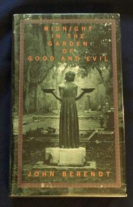MIDNIGHT IN THE GARDEN OF GOOD AND EVIL; A Savannah Story / John Berendt. John Berendt