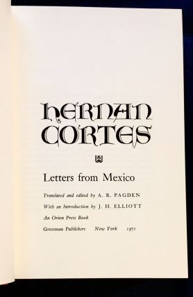 LETTERS FROM MEXICO; Translated and edited by A. R. Pagden / With an Introduction by J. H. Elliiott
