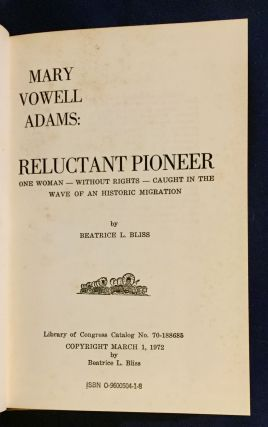 MARY VOWELL ADAMS: RELUCTANT PIONEER; One woman - without Rights - Caught in the Wave of a Historic Migration / by Beatrice L. Bliss