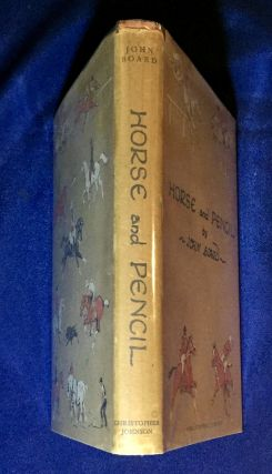 HORSE AND PENCIL; John Board / With a Foreword by R. S. Summerhays / & Twenty Full Page and Numerous Other Illustrations by the Author