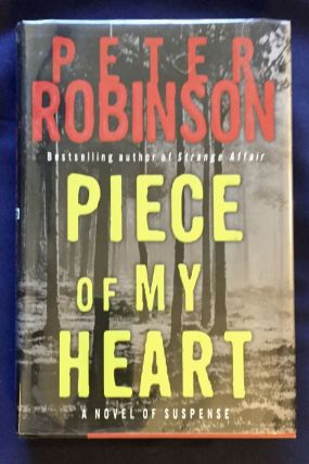 PIECE OF MY HEART; by Peter Robinson. Peter Robinson