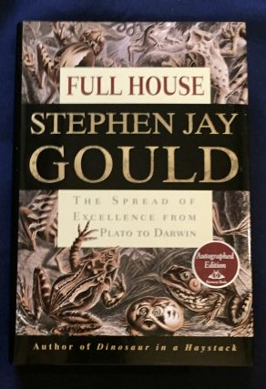 FULL HOUSE; The Spread of Excellence from Plato to Darwin / Stephen Jay Gould. Stephen Jay Gould