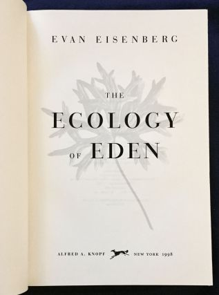 THE ECOLOGY OF EDEN; Evan Eisenberg
