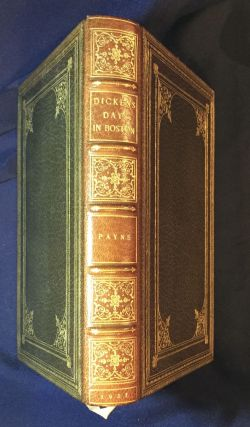 DICKENS DAYS IN BOSTON,; A Record of Daily Events / By Edward F. Payne / With Illustrations....