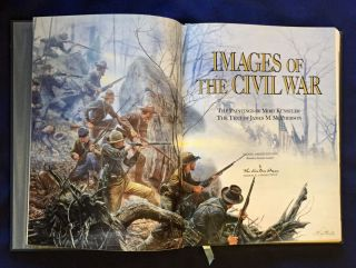 IMAGES OF THE CIVIL WAR; The Paintings of Mort Künstler / The Text of James M. McPherson /...