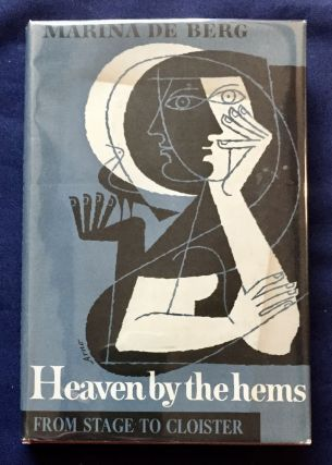 HEAVEN by the hems; From Stage to Cloister / Translated from the French by Joanna Richardson....