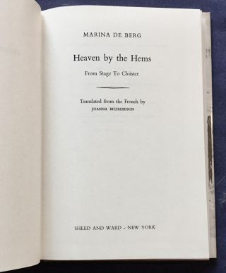HEAVEN by the hems; From Stage to Cloister / Translated from the French by Joanna Richardson