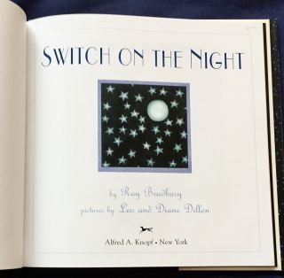 SWITCH ON THE NIGHT; by Ray Bradbury / pictures by Leo and Diane Dillon