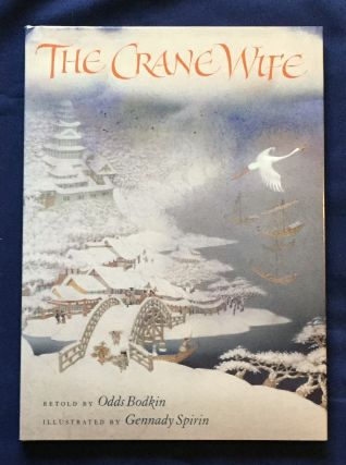 THE CRANE WIFE; Retold by Odds Bodkin / Illustrated by Gennady Spirin. Odds Bodkin