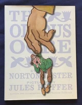 THE ODIOUS OGRE; Story by Norton Juster / Pictures by Jules Feiffer. Norton Juster, Jules...