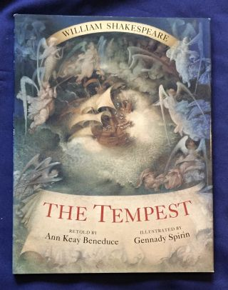 THE TEMPEST; Retold by Ann Keay Beneduce / Illustrated by Gennady Spirin. SHAKESPEARE, Ann Keay...