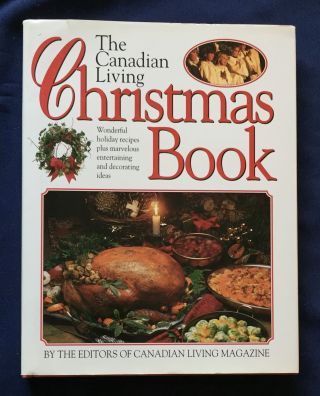 THE CANADIAN LIVING CHRISTMAS BOOK; By Elizabeth Baird and Anna Hobbs / and the Editors of...