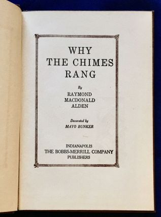 WHY THE CHIMES RANG; Alden, Raymond MacDonald / Decorated by Mayo Bunker