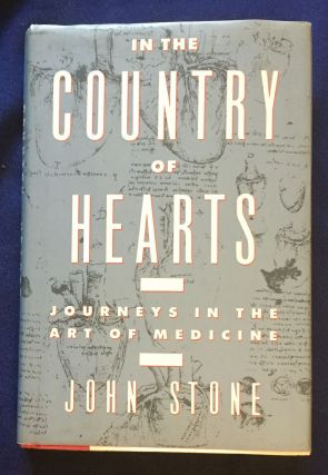 IN THE COUNTRY OF HEARTS; Journeys in the Art of Medicine. John Stone