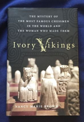 IVORY VIKINGS; The Mystery of the Most Famous Chessmen in the World and the Woman who made Them /...