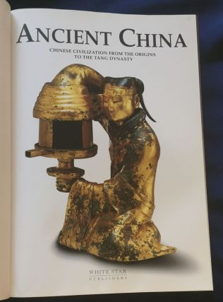 ANCIENT CHINA; Chinese Civilization from the Origins to the Tang Dynasty