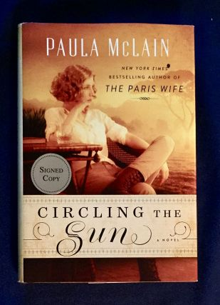 CIRCLING THE SUN; A Novel / Paula McClain. Paula McClain