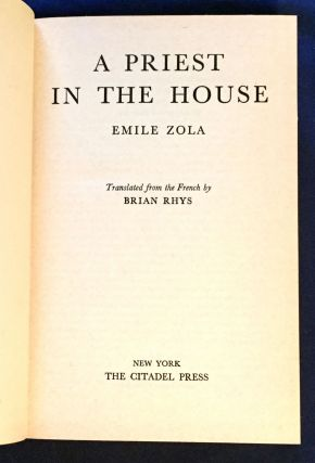 A PRIEST IN THE HOUSE; Emile Zola / Translated from the French by Brian Rhys