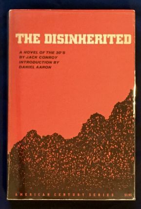 THE DISINHERITED; By Jack Conroy / Introduction by Daniel Aaron. Jack Conroy