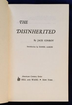 THE DISINHERITED; By Jack Conroy / Introduction by Daniel Aaron