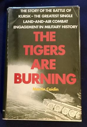 THE TIGERS ARE BURNING; Martin Caidin. Martin Caidin