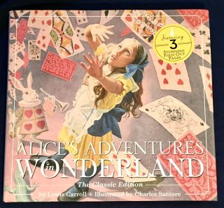 ALICE ADVENTURES IN WONDERLAND; The Classic Edition / by Lewis Carroll / Illustrated by Charles...