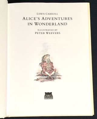 ALICE'S ADVENTURES IN WONDERLAND; Lewis Carroll / Illustrated by Peter Weevers