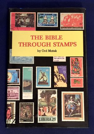 THE BIBLE THROUGH STAMPS; By Ord Matek. Ord Matek