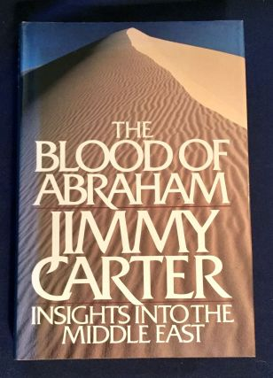 THE BLOOD OF ABRAHAM; Jimmy Carter. Jimmy Carter