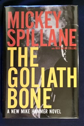 THE GOLIATH BONE; Mickey Spillane with Max Allan Collins. Mickey Spillane, Max Allan Collins