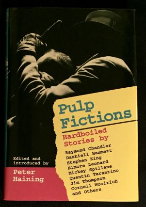 PULP FICTIONS; Hardboiled Stories / Edited and Introduced by Peter Haining. Peter Haining