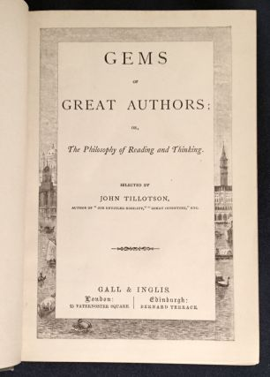 GEMS OF GREAT AUTHORS; or The Philosophy of Reading and Thinking. / Selected by John Tillotson