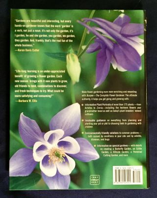 THE COMPLETE FLOWER GARDENER; The Comprehensive Guide to Growing Flowers Organically / Karan Davis Cutler and Barbara W. Ellis / Photography by Jerry Pavia