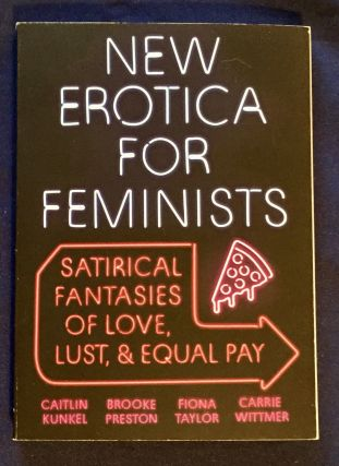 NEW EROTICA FOR FEMINISTS; satirical fantasies of love, lust, & equal pay. Caitlin / Brooke...