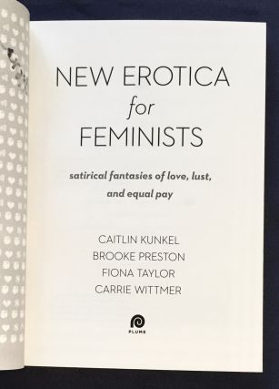 NEW EROTICA FOR FEMINISTS; satirical fantasies of love, lust, & equal pay
