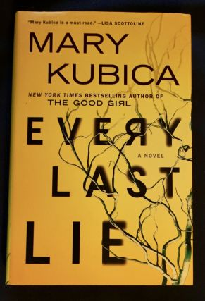 EVERY LAST LIE; Mary Kubica. Mary Kubica