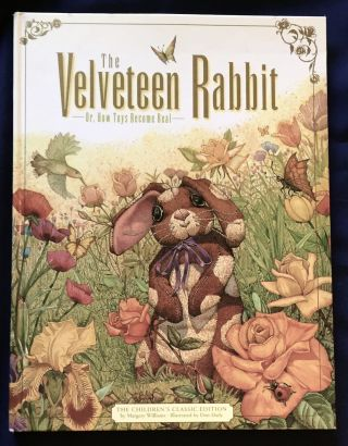THE VELVETEEN RABBIT; Or / How Toys Become Real / The Children's Classic Edition / by Margery...