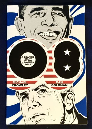 A GRAPHIC DIARY OF THE CAMPAIGN TRAIL; Michael Crowley and Dan Goldman. Michael Crowley, Dan Goldman