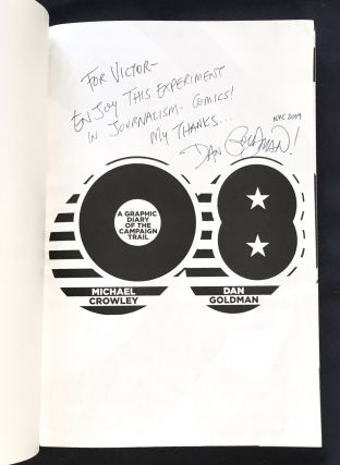 A GRAPHIC DIARY OF THE CAMPAIGN TRAIL; Michael Crowley and Dan Goldman