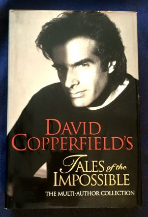 DAVID COPPERFIELD'S TALES OF THE IMPOSSIBLE; Created and Edited by David Copperfield and Janet...
