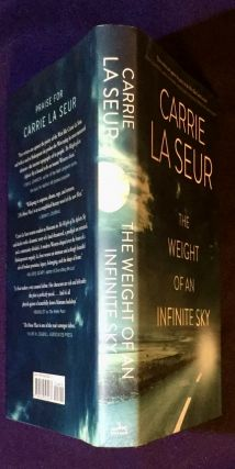 THE WEIGHT OF AN INFINITE SKY; A Novel / Carrie La Seur