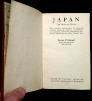 JAPAN / THE OFFICIAL GUIDE; With General Explanation on Japanese Customs, Language, History, Administration, Religion, Education, Literature, Art, Drama, Architecture, Music, Sports, Etc.