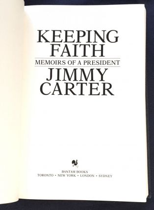 KEEPING FAITH; Memoirs of a President / Jimmy Carter. Jimmy Carter