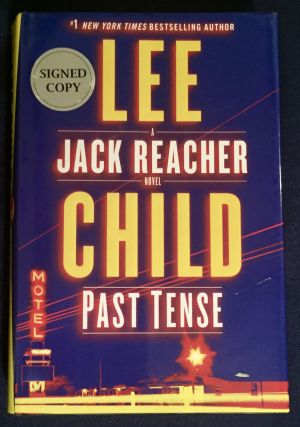 PAST TENSE; Lee Child / A Jack Reacher Novel. Lee Child