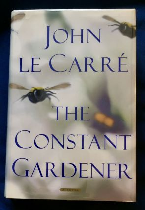 THE CONSTANT GARDENER; A Novel. John le Carr&eacute