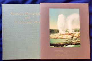 AMERICAN PHOTOGRAPHERS AND THE NATIONAL PARKS; Robert Cahn / Robert Glenn Ketchum