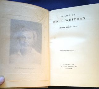 A LIFE OF WALT WHITMAN; By Henry Bryan Binns / With Thirty-three Illustrations. Henry Bryan Binns