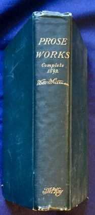 COMPLETE PROSE WORKS; By Walt Whitman / Including a Facsimile autobiography variorum readings of...
