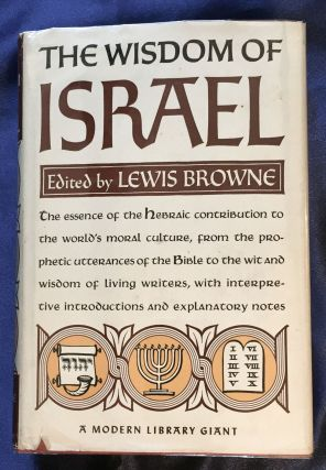 THE WISDOM OF ISRAEL; An Anthology by Lewis Browne. Lewis Browne